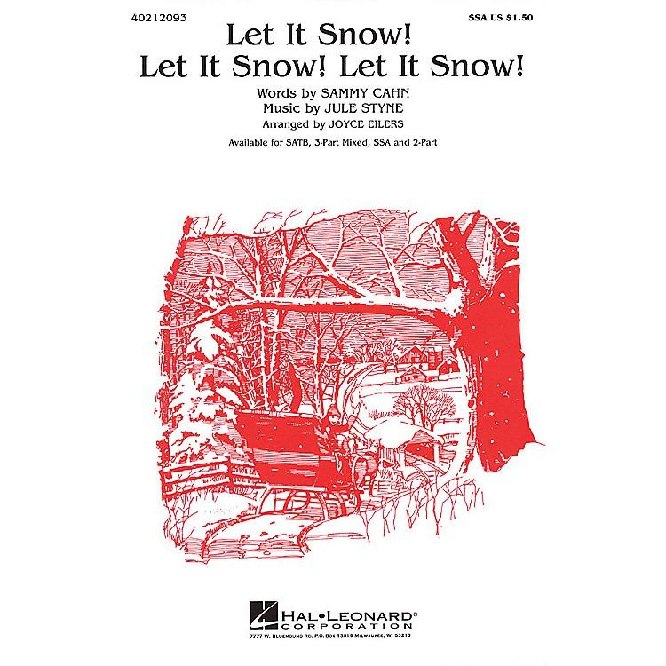 Hal LeonardLet It Snow! Let It Snow! Let It Snow! (SSA) SSA arranged by Joyce Eilers