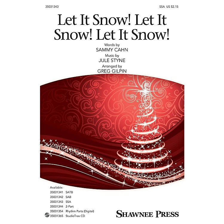 Shawnee Press Let It Snow! Let It Snow! Let It Snow! SSA arranged by Greg Gilpin