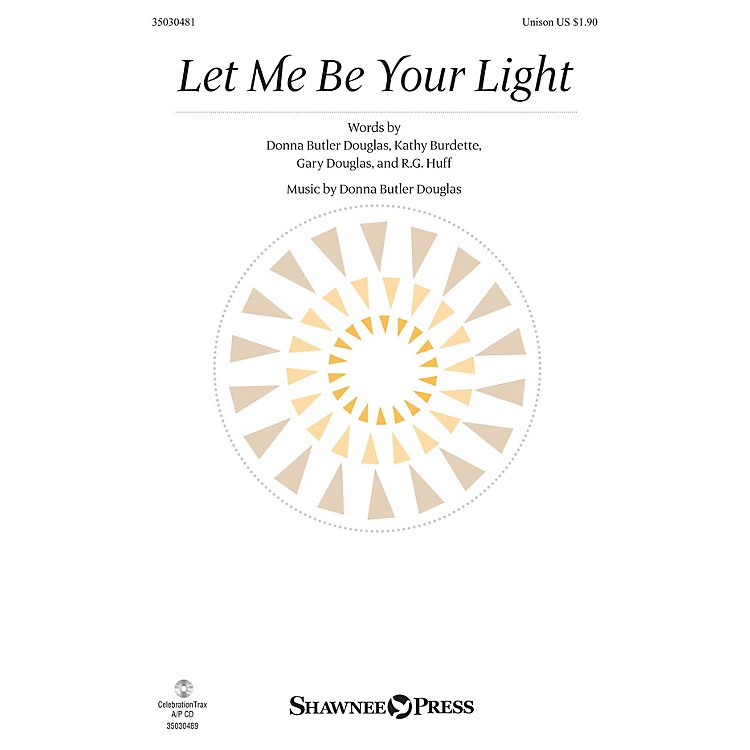 Shawnee PressLet Me Be Your Light UNIS composed by Donna Butler Douglas