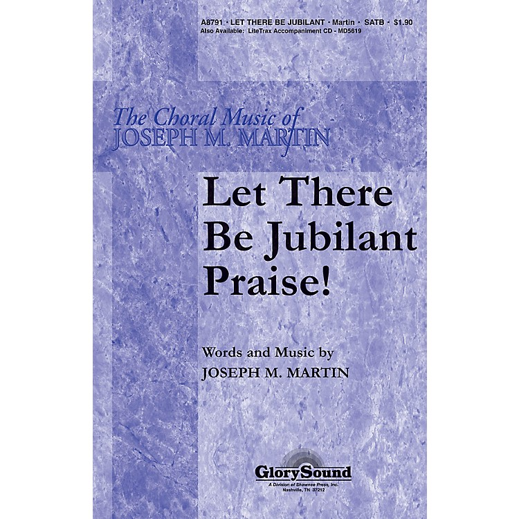 Shawnee PressLet There Be Jubilant Praise! SATB composed by Joseph M. Martin