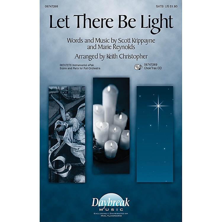 Daybreak MusicLet There Be Light SATB arranged by Keith Christopher