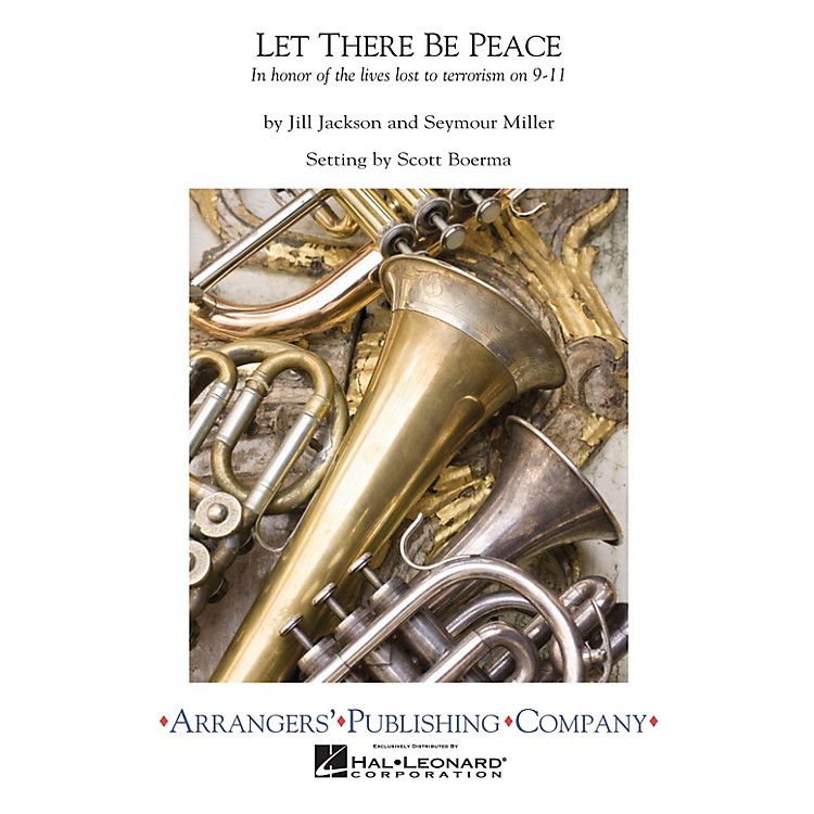 ArrangersLet There Be Peace Concert Band Level 3 Arranged by Scott Boerma