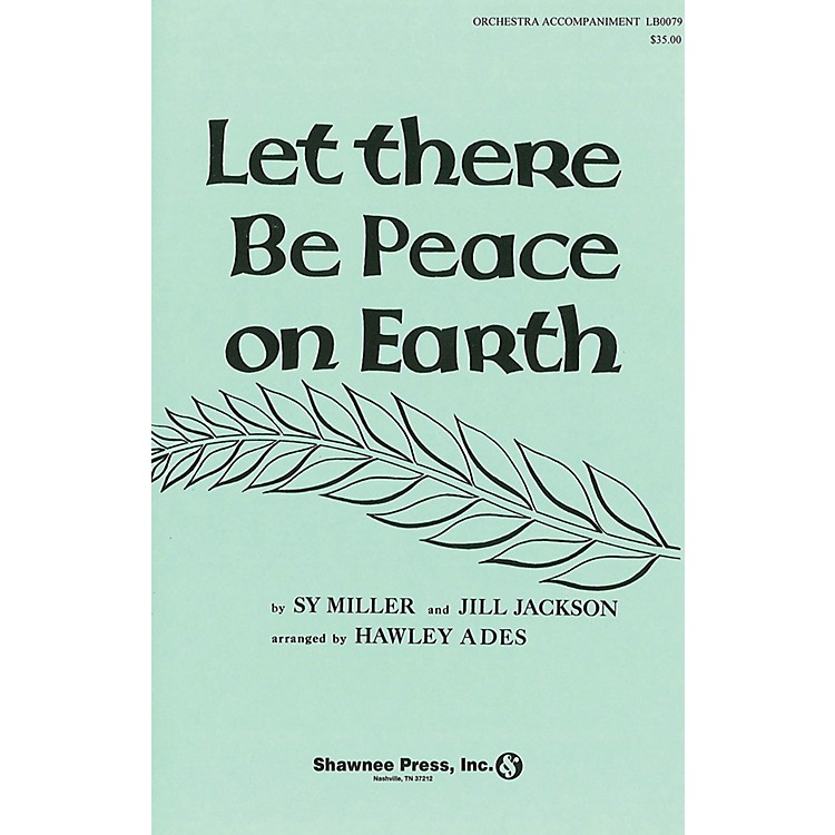 Shawnee PressLet There Be Peace on Earth (Full Orchestra (to accompany choral)) Score & Parts arranged by Hawley Ades