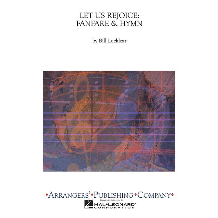 ArrangersLet Us Rejoice: Fanfare & Hymn Concert Band Level 2.5 Composed by Bill Locklear