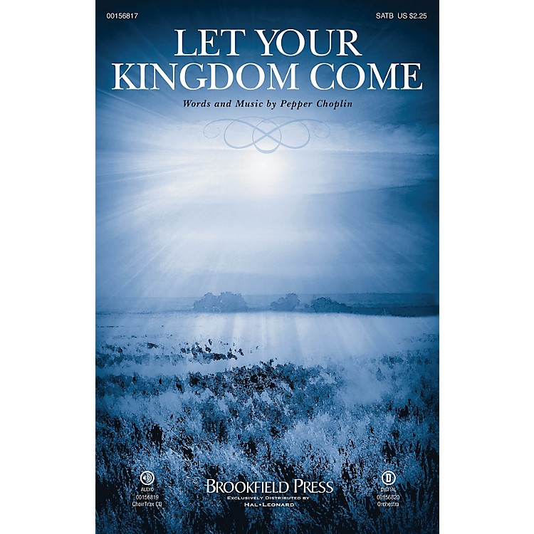 BrookfieldLet Your Kingdom Come CHOIRTRAX CD Composed by Pepper Choplin