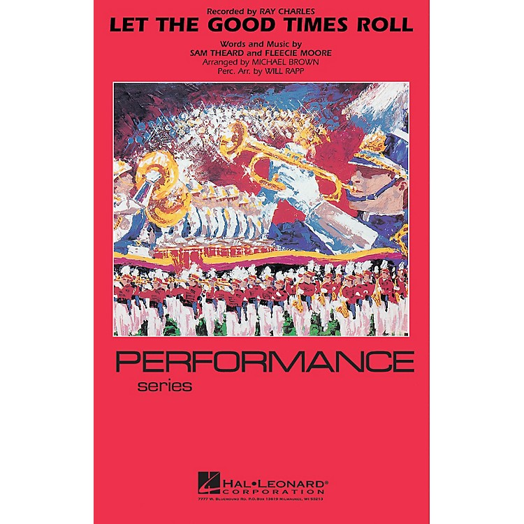 Hal LeonardLet the Good Times Roll Marching Band Level 4 Arranged by Will Rapp