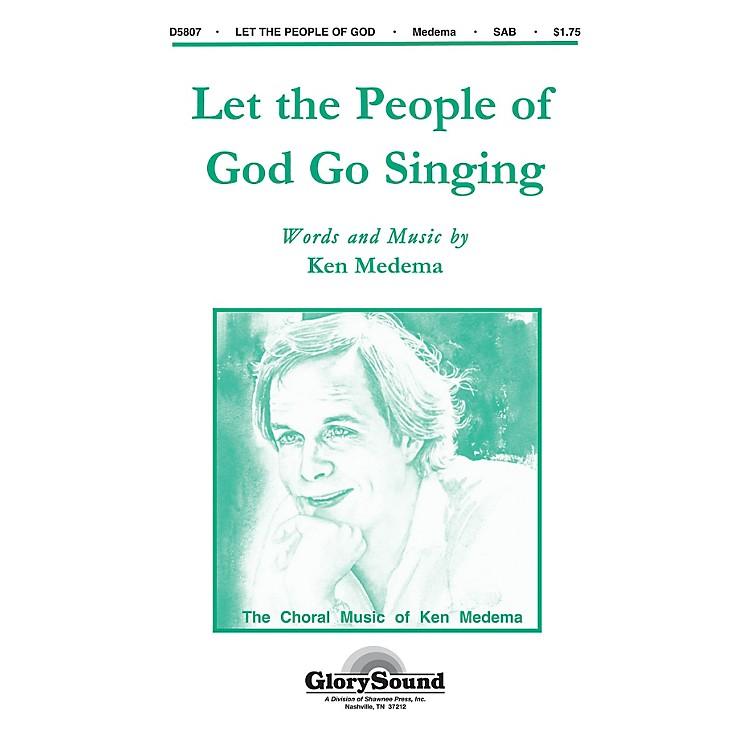 Shawnee PressLet the People of God Go Singing SAB composed by Ken Medema