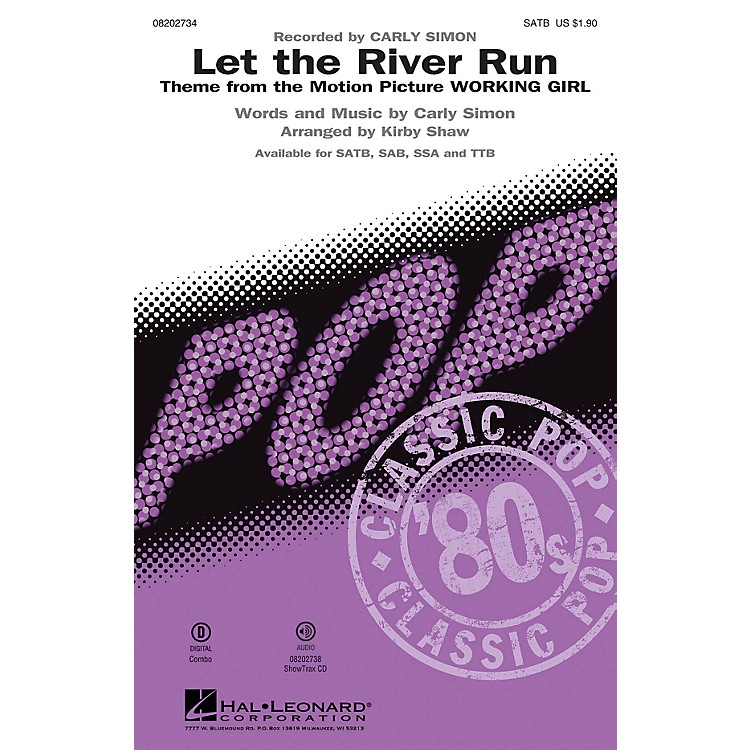 Hal LeonardLet the River Run SATB by Carly Simon arranged by Kirby Shaw