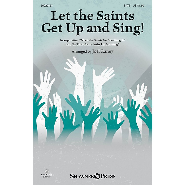 Shawnee PressLet the Saints Get Up and Sing! SATB arranged by Joel Raney
