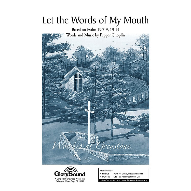 Shawnee Press Let the Words of My Mouth SATB composed by Pepper Choplin