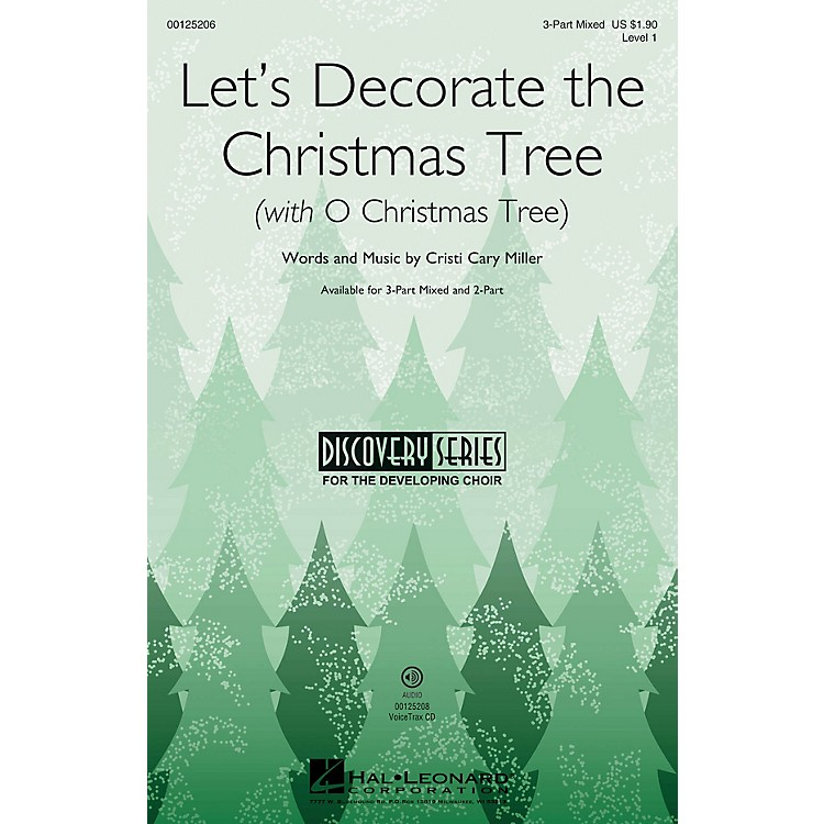 Hal LeonardLet's Decorate the Christmas Tree (with O Christmas Tree) 3-Part Mixed by Cristi Cary Miller