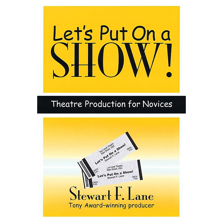 SubtextLet's Put on a Show! (Theatre Production for Novices) Applause Books Series Softcover by Stewart F. Lane