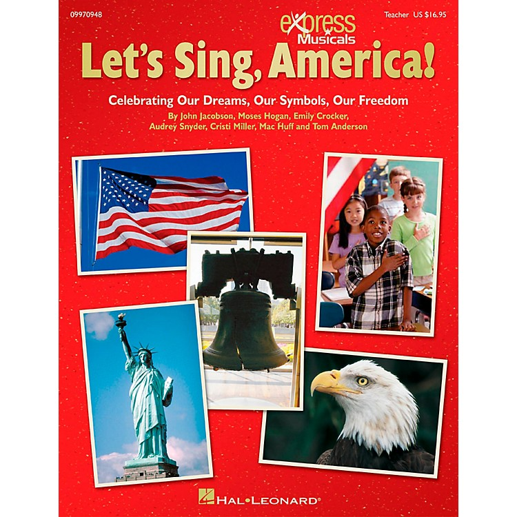 Hal LeonardLet's Sing America!  Celebrating Our Dreams, Our Symbols, Our Freedom Classroom Kit
