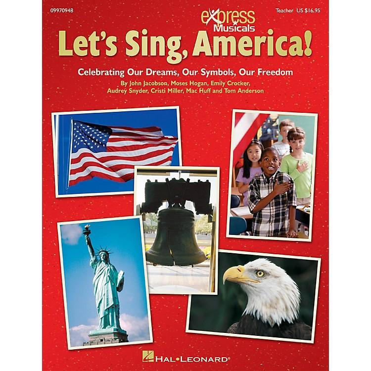 Hal LeonardLet's Sing, America! singer 20 pak Composed by Jacobson, Hogan, Crocker, Snyder, Miller, Huff, Anderson