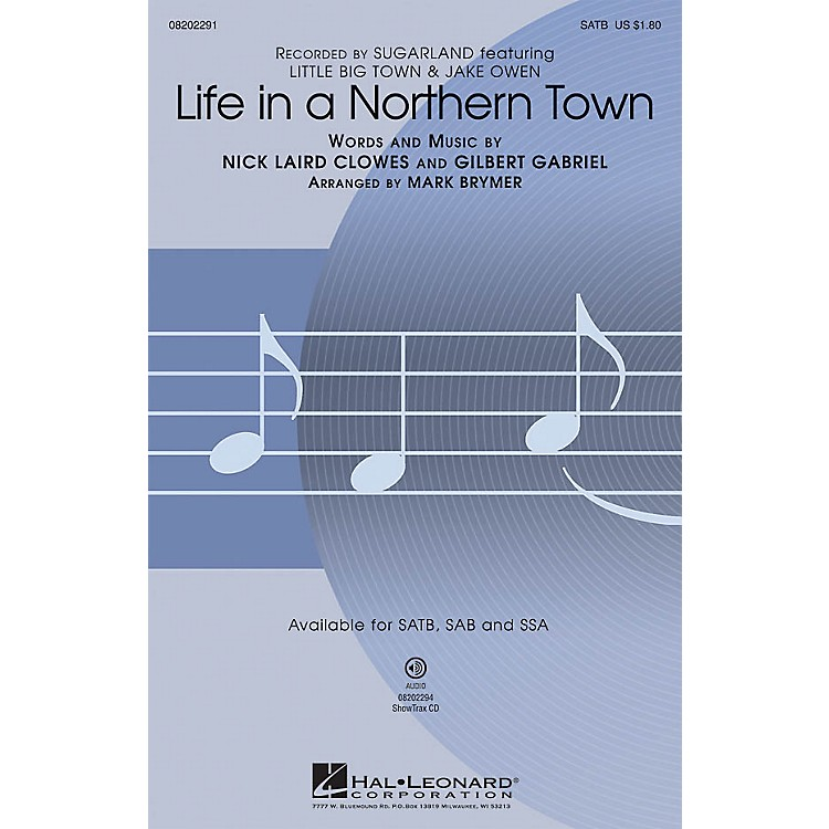 Hal LeonardLife in a Northern Town SSA by Sugarland Arranged by Mark Brymer