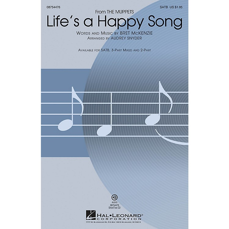 Hal LeonardLife's a Happy Song (from The Muppets) 3-Part Mixed by The Muppets Arranged by Audrey Snyder