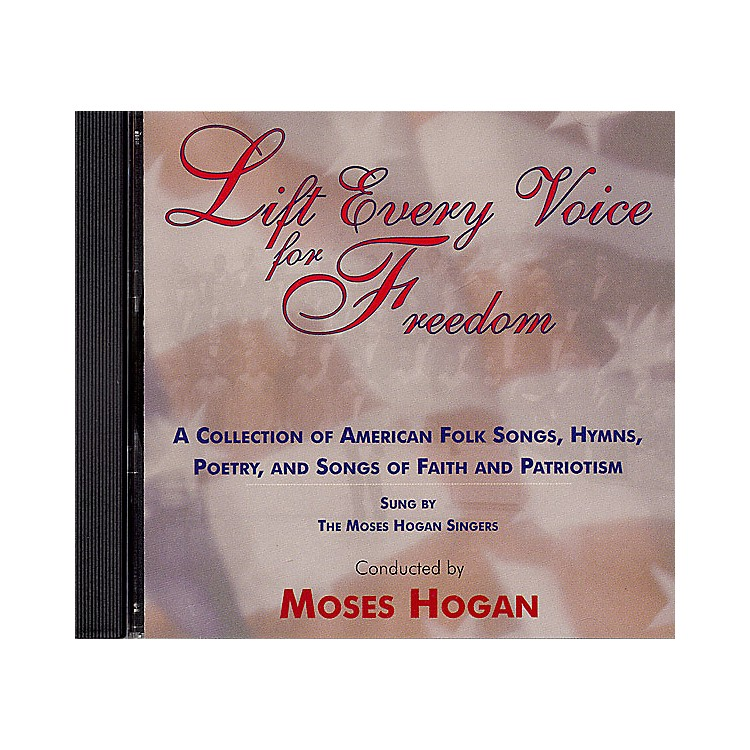 Hal Leonard Lift Every Voice for Freedom (CD) by The Moses Hogan Singers arranged by Moses Hogan