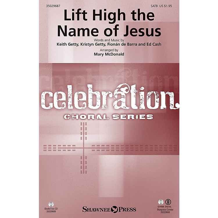 Shawnee Press Lift High the Name of Jesus COMBO PARTS by Keith & Kristyn Getty Arranged by Mary McDonald
