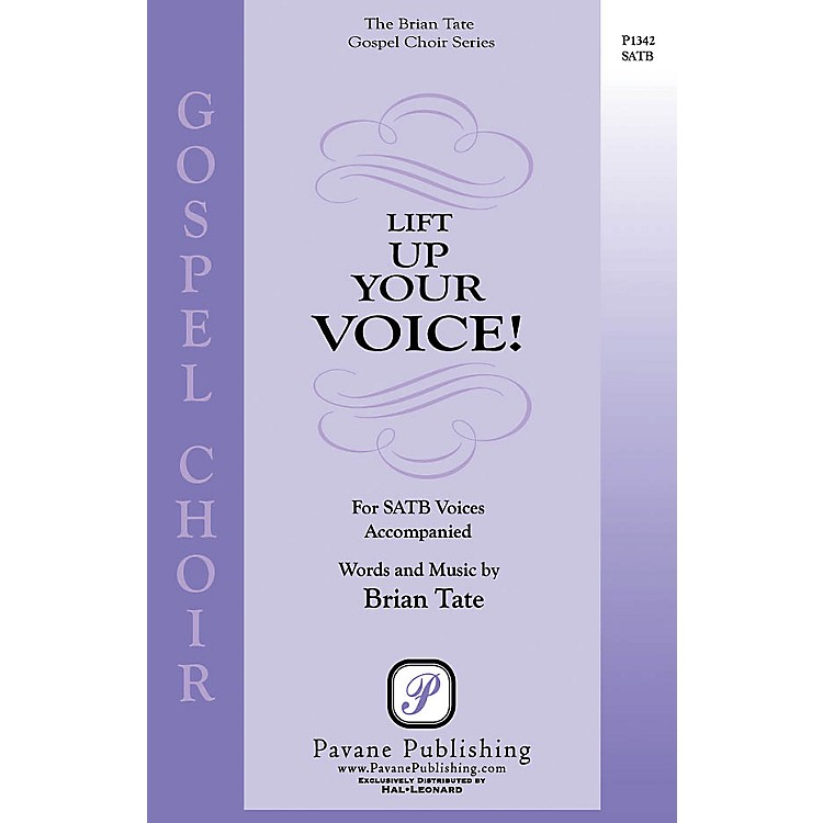 PavaneLift Up Your Voice! SATB composed by Brian Tate