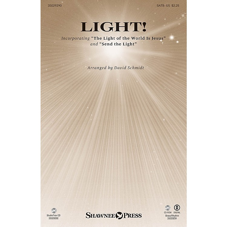 Shawnee PressLight! SATB composed by David Schmidt