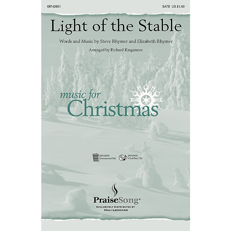 PraiseSong Light of the Stable CHOIRTRAX CD Arranged by Richard Kingsmore