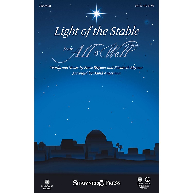 Shawnee Press Light of the Stable (from All Is Well) SATB arranged by David Angerman