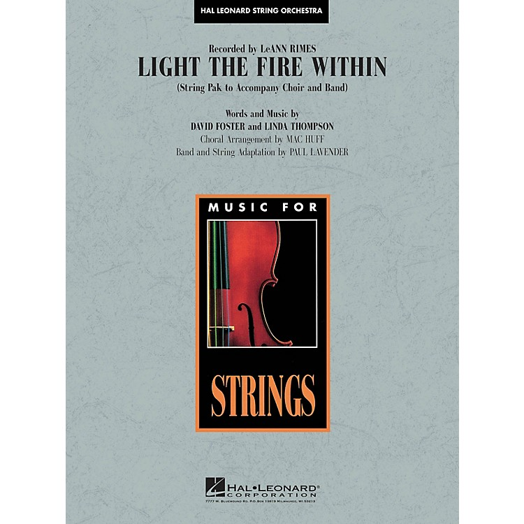 Hal LeonardLight the Fire Within Music for String Orchestra Series by Lee Ann Rimes Arranged by Paul Lavender