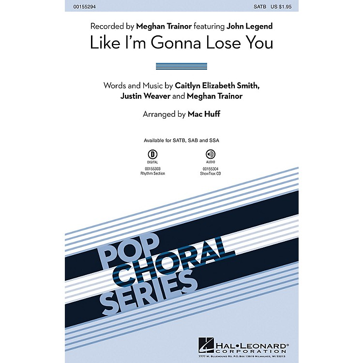 Hal Leonard Like I'm Gonna Lose You ShowTrax CD by Meghan Trainor Arranged by Mac Huff