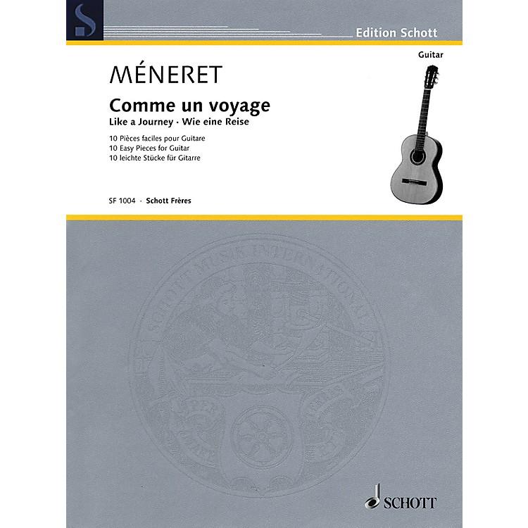 SchottLike a Journey (Comme un voyage) (10 Easy Pieces for Guitar) Schott Series Softcover by Laurent Méneret