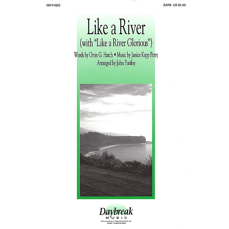 Daybreak MusicLike a River (with Like a River Glorious) SATB arranged by John Purifoy