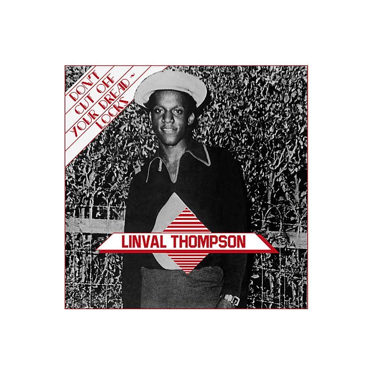 AllianceLinval Thompson - Don't Cut Off Your Dreadlocks