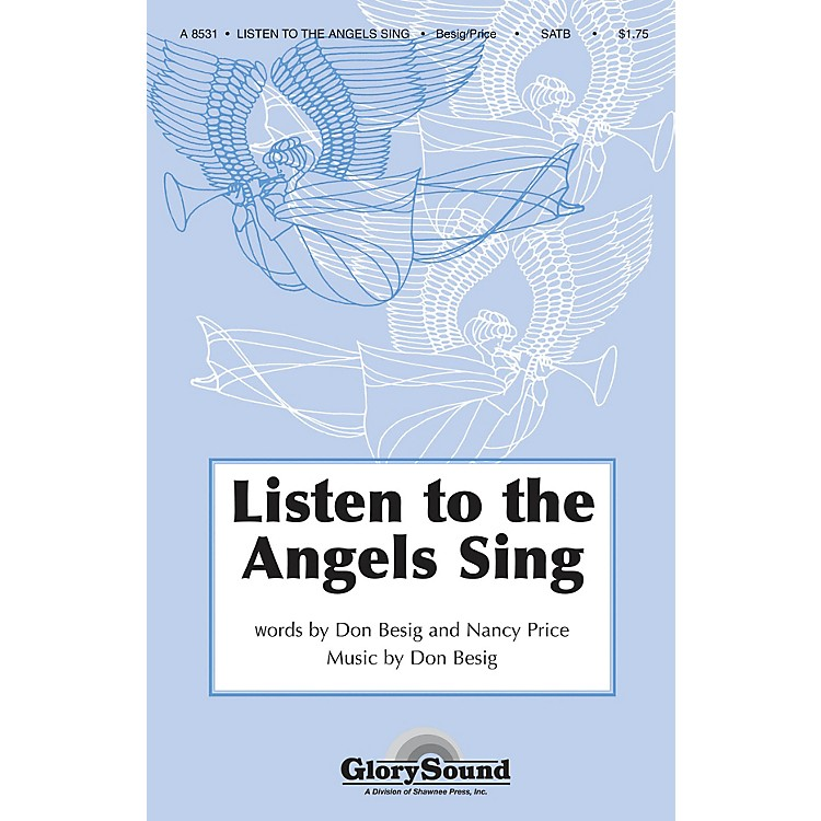 Shawnee PressListen to the Angels Sing SATB composed by Don Besig