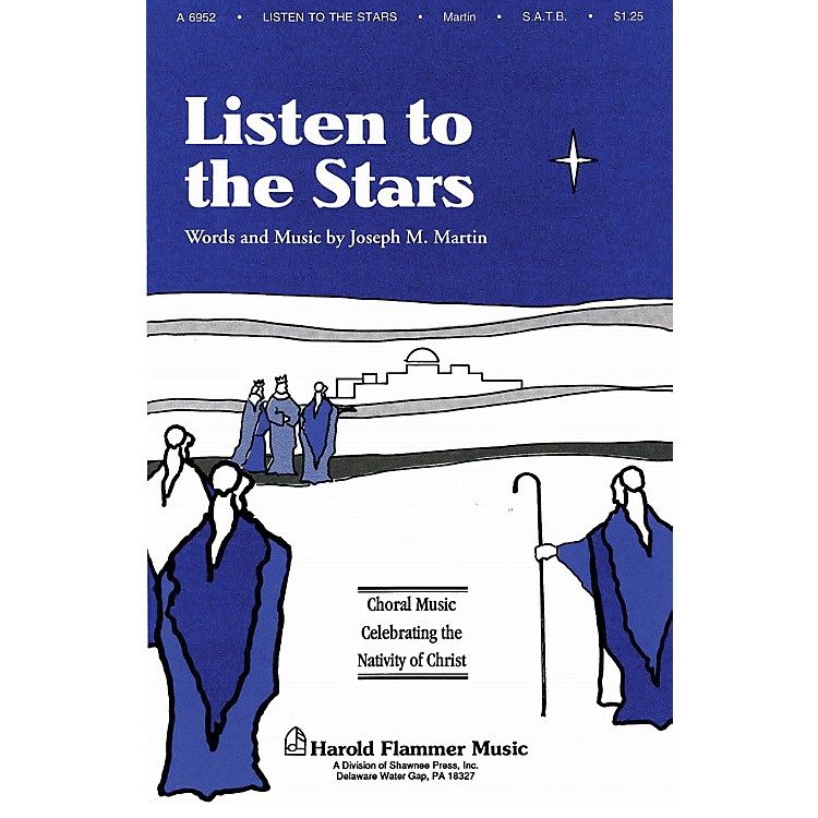 Shawnee PressListen to the Stars (from The Voices of Christmas) SATB composed by Joseph M. Martin
