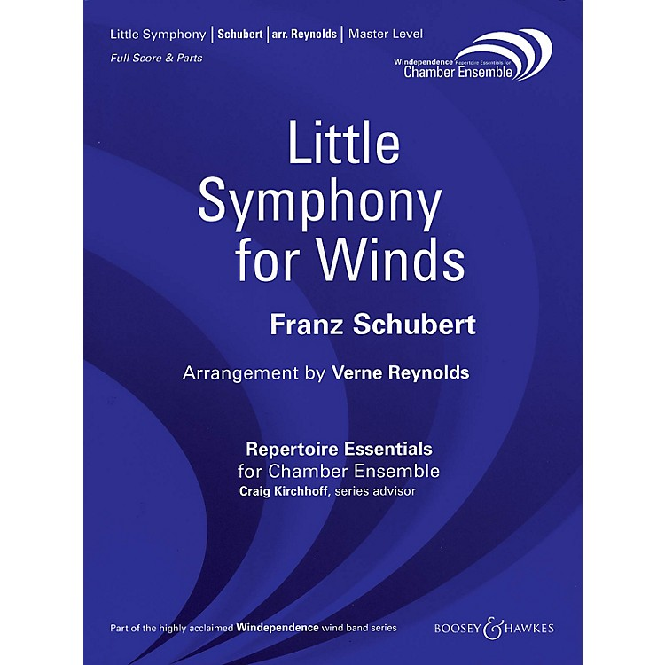 Boosey and HawkesLittle Symphony for Winds Windependence Chamber Ensemble  by Franz Schubert Arranged by Verne Reynolds