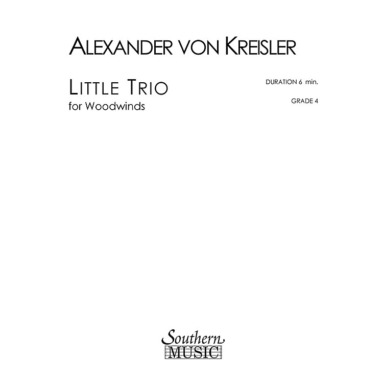 Southern Little Trio (Woodwind Trio) Southern Music Series by Alexander von Kreisler