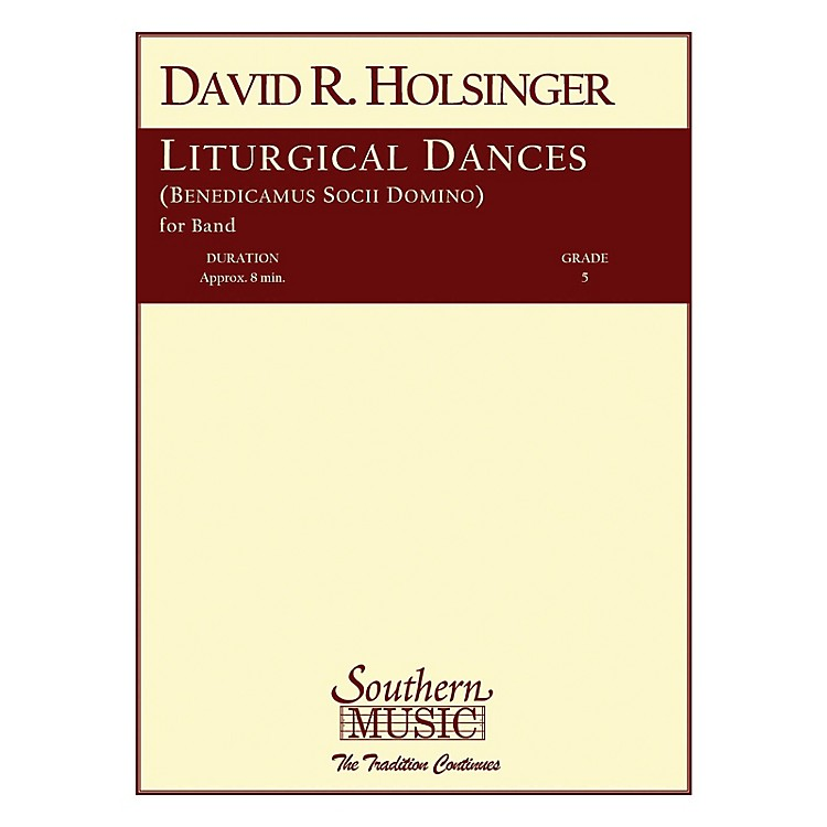 SouthernLiturgical Dances (Band/Concert Band Music) Concert Band Level 5 Composed by David Holsinger