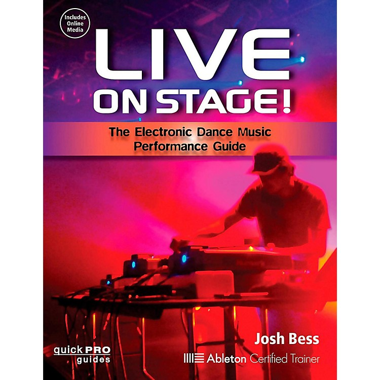 Hal LeonardLive On Stage: The Electronic Dance Music Performance Guide