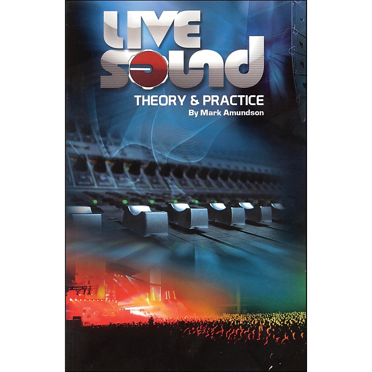 Hal LeonardLive Sound Practice And Theory