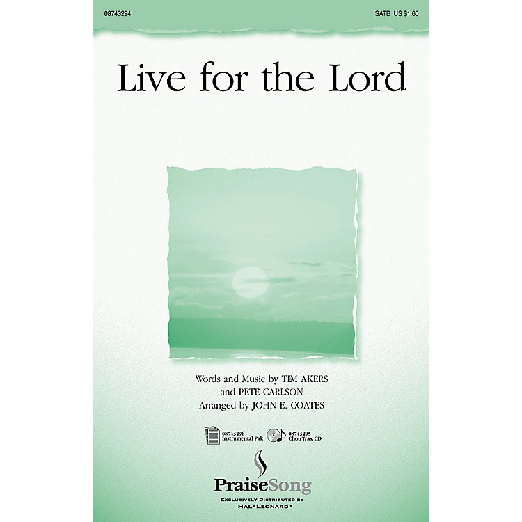 PraiseSongLive for the Lord CHOIRTRAX CD Arranged by John E. Coates