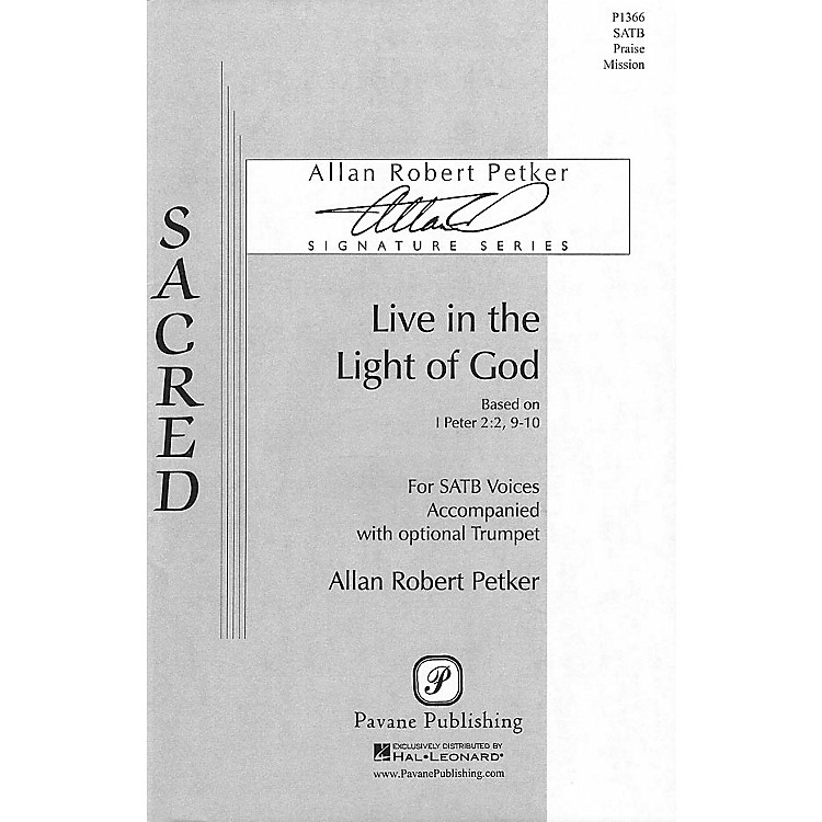 PavaneLive in the Light of God SATB composed by Allan Robert Petker