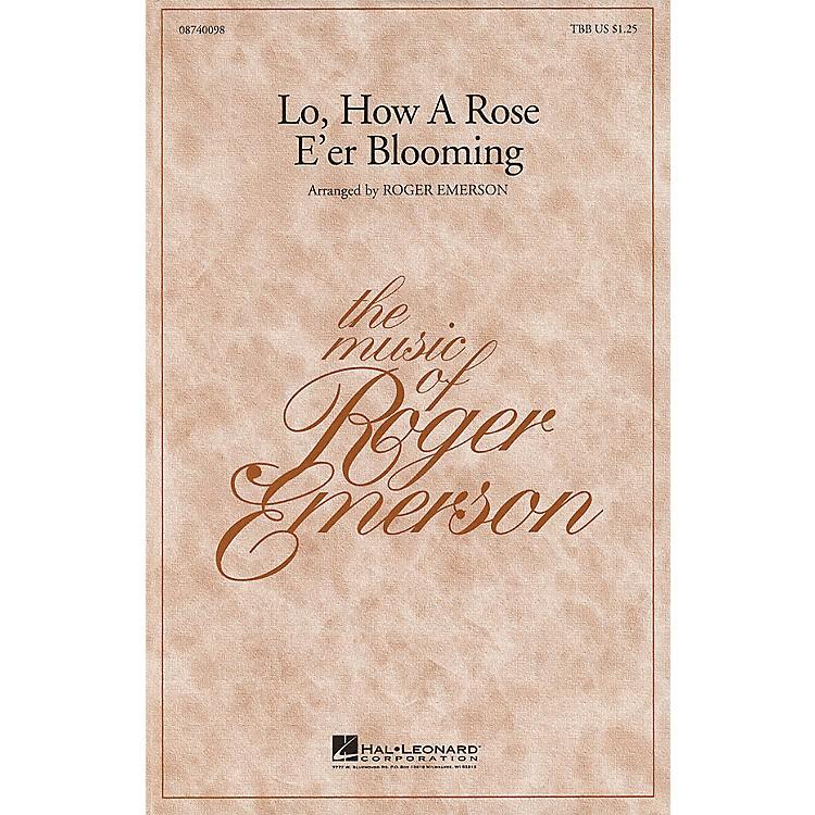 Hal LeonardLo, How a Rose E'er Blooming TBB arranged by Roger Emerson