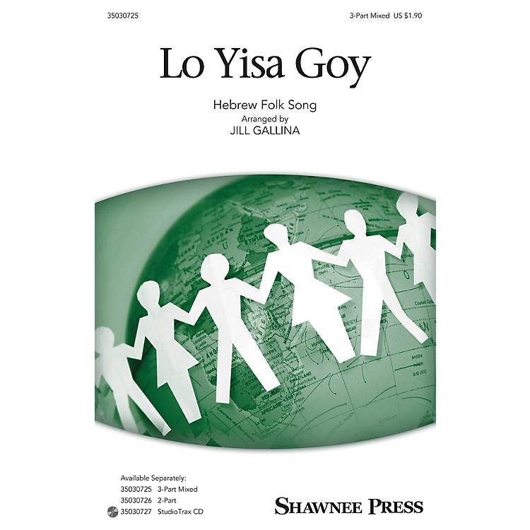 Shawnee Press Lo Yisa Goy 3-Part Mixed arranged by Jill Gallina