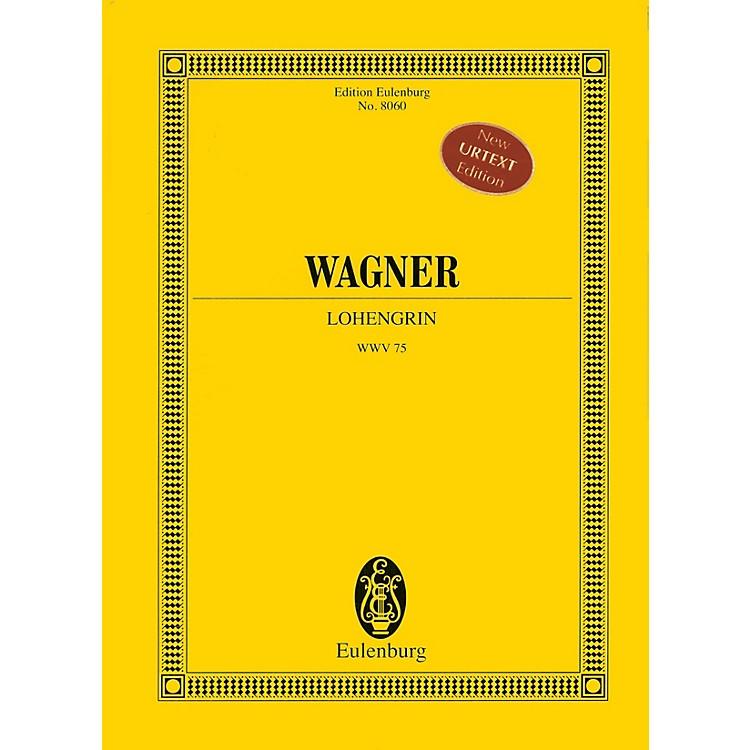 EulenburgLohengrin (Study Score) Study Score Series Composed by Richard Wagner