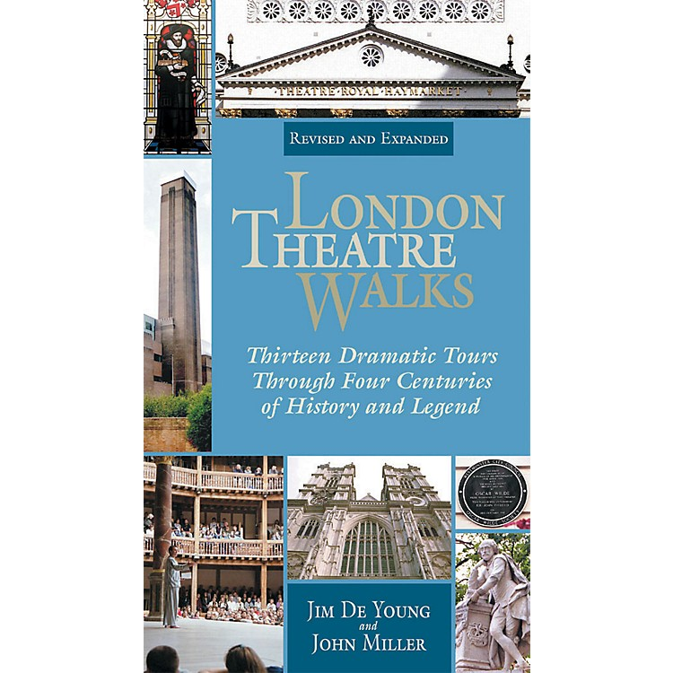 Applause BooksLondon Theatre Walks - Revised & Expanded Edition Applause Books Series Softcover Written by Jim De Young