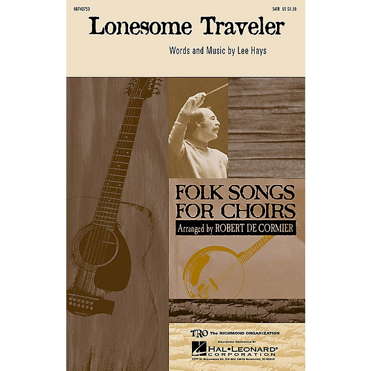 Hal LeonardLonesome Traveler SATB Divisi by The Weavers arranged by Robert De Cormier