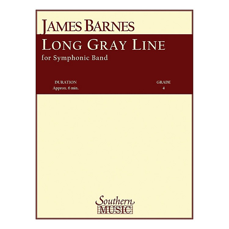 SouthernLong Gray Line Concert Band Level 4 Composed by James Barnes