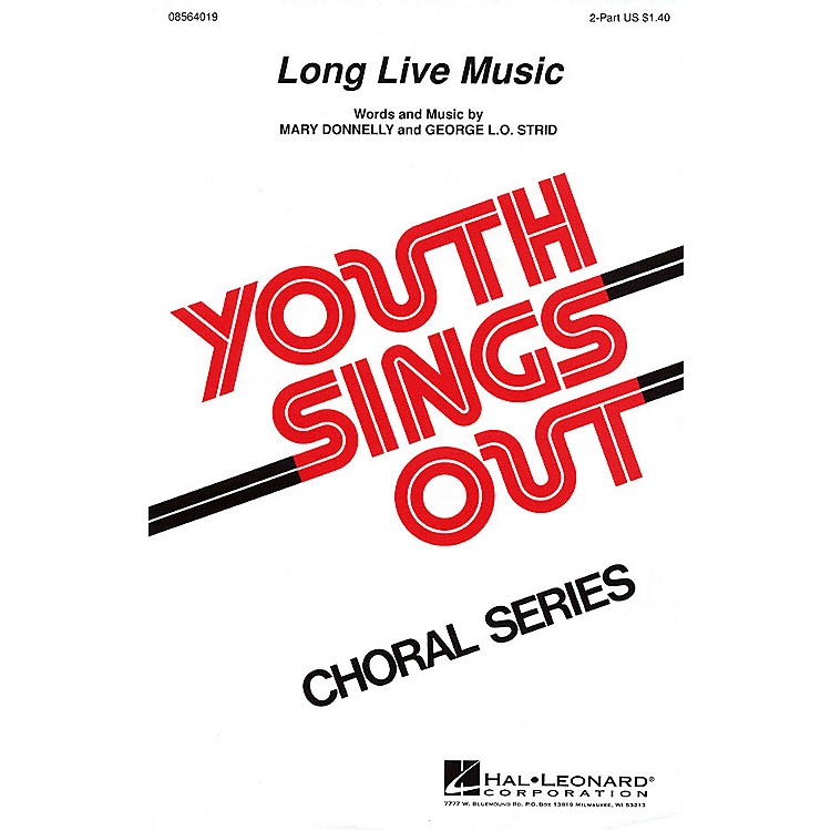 Hal LeonardLong Live Music 2-Part composed by Mary Donnelly