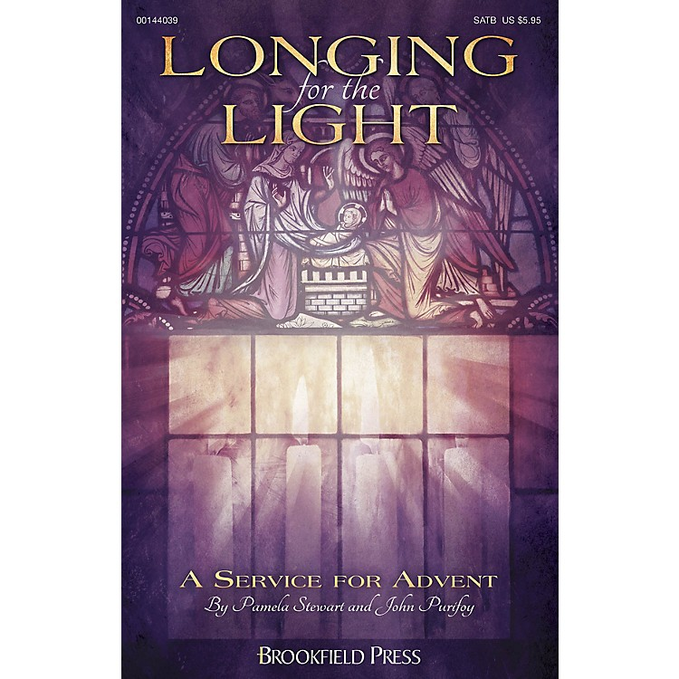 BrookfieldLonging for the Light (A Service for Advent) CHOIRTRAX CD Composed by John Purifoy