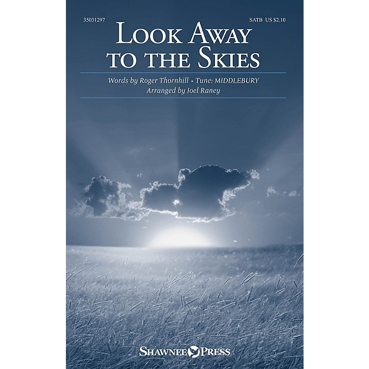 Shawnee Press Look Away to the Skies SATB W/ FLUTE arranged by Joel Raney