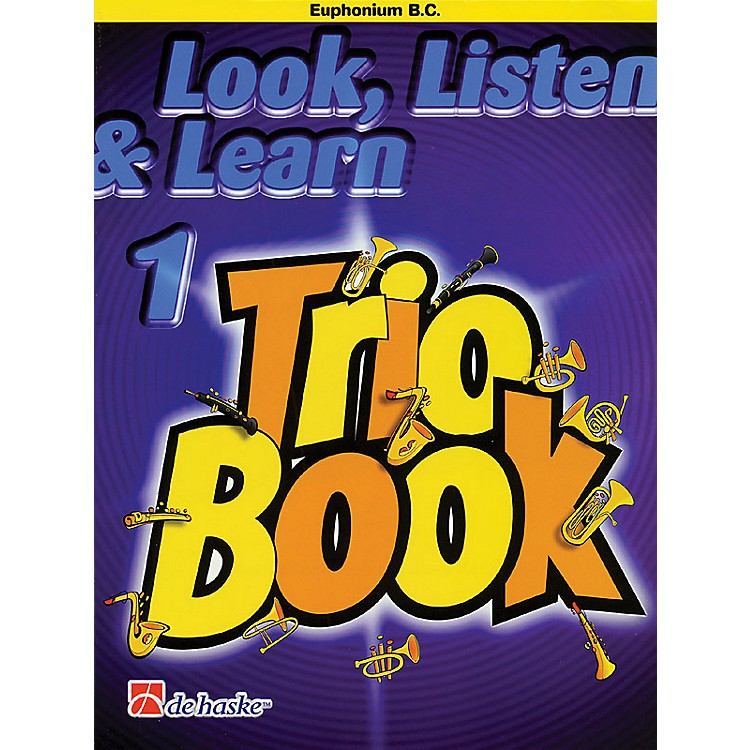 De Haske Music Look, Listen & Learn 1 - Trio Book (Euphonium (B.C.)) De Haske Play-Along Book Series by Philip Sparke